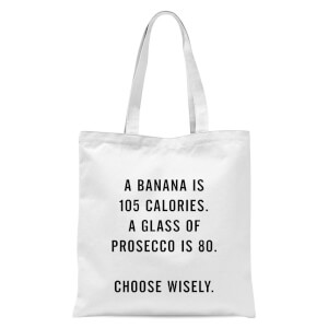 PlanetA444 A Banana Is 105 Calories Tote Bag - White