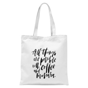 PlanetA444 All Things Are Possible with Coffee and Mascara Tote Bag - White