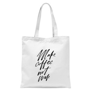 PlanetA444 Make Coffee Not War Tote Bag - White