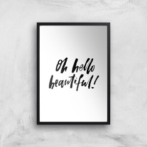 PlanetA444 Oh Hello Beautiful Art Print