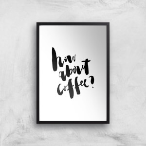 PlanetA444 How About Coffee? Art Print