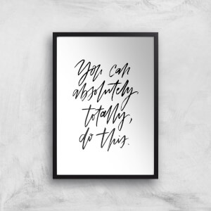 PlanetA444 You Can Absolutely, Totally, Do This Art Print