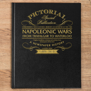 Napoleonic Wars: From Trafalgar to Waterloo 200th Anniversary Newspaper Book
