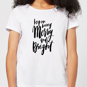 Keep On Being Merry and Bright Women's T-Shirt - White