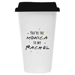 You're The Monica To My Rachel Ceramic Travel Mug