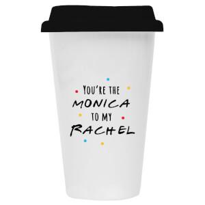 You're The Monica To My Rachel Ceramic Travel Mug