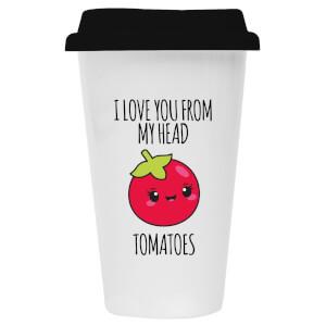 I Love You From My Head Tomatoes Ceramic Travel Mug