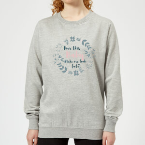 Big and Beautiful Does This Baby Women's Sweatshirt - Grey