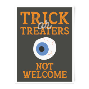 Trick or Treaters Not Welcome Eyeball Art Print