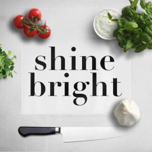 Shine Bright Chopping Board