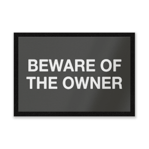 Beware Of The Owner Entrance Mat