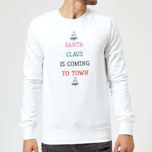 Santa Claus Is Coming To Town Christmas Sweatshirt - White