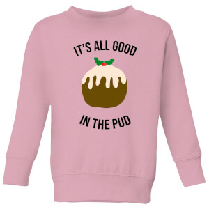 It's All Good In The Pud Kids' Christmas Sweatshirt - Baby Pink