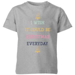 I Wish It Could Be Christmas Everyday Kids' Christmas T-Shirt - Grey