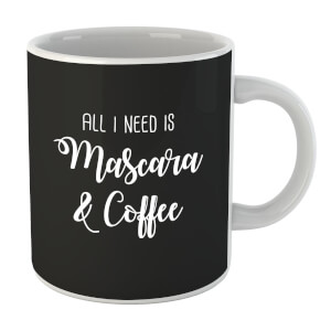 All I Need Is Mascara and Coffee Mug