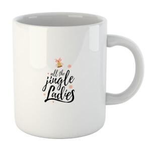 All The Jingle Ladies Mug