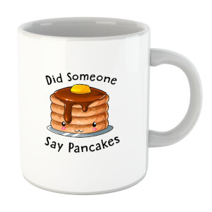 Did Someone Say Pancakes Mug