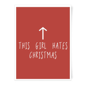 This Girl Hates Christmas Art Print