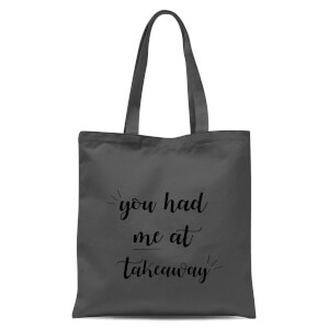 You Had Me At Takeaway Tote Bag - Grey