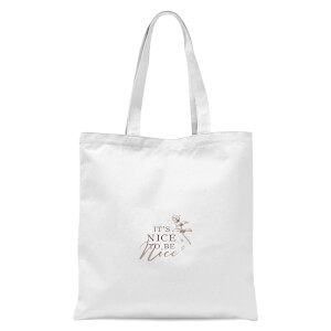 It's Nice To Be Nice Tote Bag - White