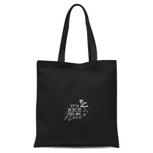 It's Nice To Be Nice Tote Bag - Black