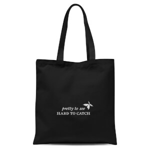 Pretty To See, Hard To Catch Tote Bag - Black