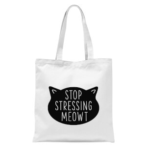 Stop Stressing Meowt Tote Bag - White