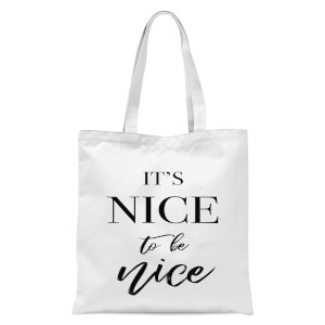 Its Nice To Be Nice Tote Bag - White