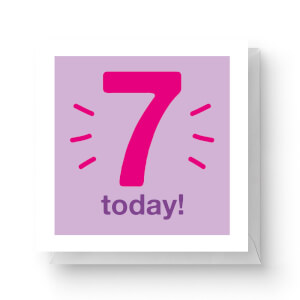 Seven Today Square Greetings Card (14.8cm x 14.8cm)