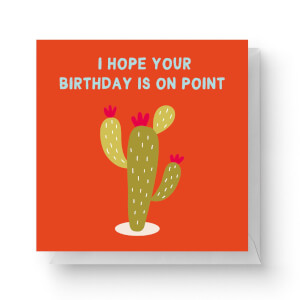 I Hope Your Birthday Is On Point Square Greetings Card (14.8cm x 14.8cm)