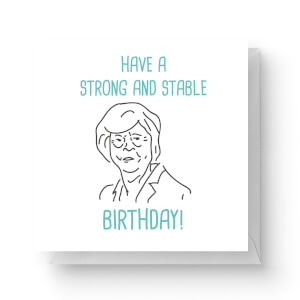 Have A Strong and Stable Birthday Square Greetings Card (14.8cm x 14.8cm)