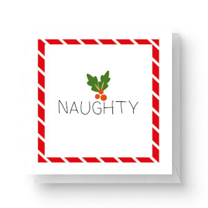 Naughty Square Greetings Card (14.8cm x 14.8cm)