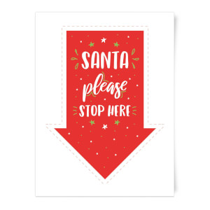 Santa Please Stop Here Christmas Art Print