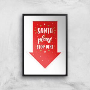 Santa Please Stop Here Christmas Art Print