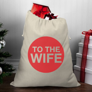 To The Wife Christmas Santa Sack