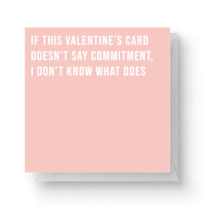 Valentine's Card Commitment Square Greetings Card (14.8cm x 14.8cm)
