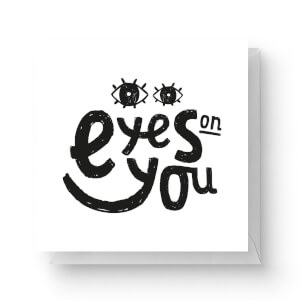 Eyes On You Square Greetings Card (14.8cm x 14.8cm)