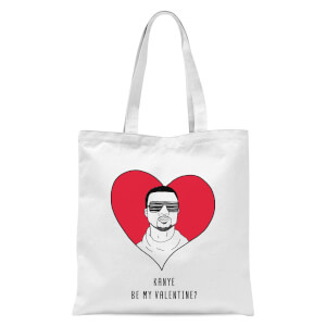 Kanye Be My Valentine? Tote Bag - White
