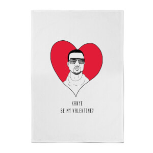 Kanye Be My Valentine? Cotton Tea Towel