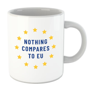 Nothing Compares To EU Mug