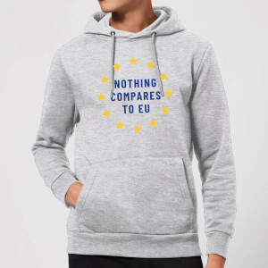 Nothing Compares To EU Hoodie - Grey