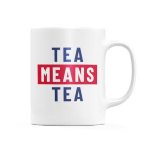 Tea Means Tea Mug