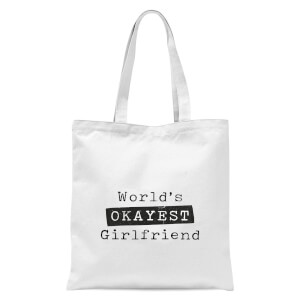 World's Okayest Girlfriend Tote Bag - White