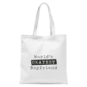 World's Okayest Boyfriend Tote Bag - White
