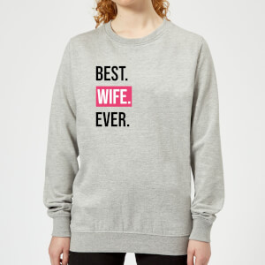 Best Wife Ever Women's Sweatshirt - Grey