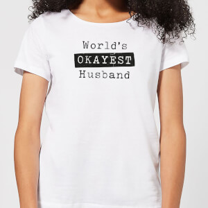World's Okayest Husband Women's T-Shirt - White
