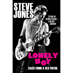 Lonely Boy: Tales from a Sex Pistol by Steve Jones (Paperback)