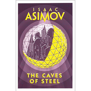 Caves Of Steel by Isaac Asimov (Paperback)