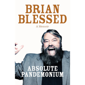 Brian Blessed: Absolute Pandemonium by Brian Blessed (Hardback)