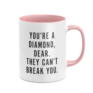 You're A Diamond, Dear. Don't Let Them Break You. Mug - White/Pink